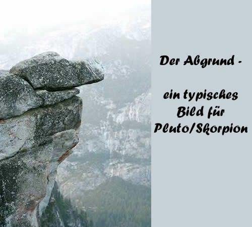 Der Abgrund - ein typisches Bild für Pluto/Skorpion
