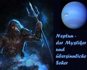 Neptun - der Mystiker und übersinnliche Seher